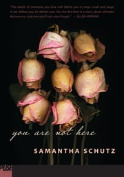 You Are Not Here ebook by Samantha Schutz