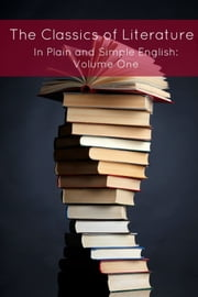 The Classics of Literature In Plain and Simple English: Volume 1 ebook by BookCaps