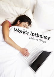 Work's Intimacy ebook by Melissa Gregg