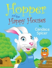 Hopper and the Happy Houses ebook by  Candace Spicer