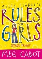 Stage Fright: Allie Finkle's Rules For Girls 4 ebook by