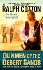 Gunmen of the Desert Sands eBook by Ralph Cotton
