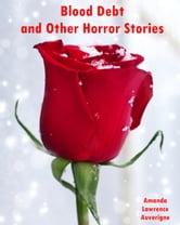 Blood Debt and Other Horror Stories ebook by Amanda Lawrence Auverigne