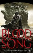 Le Seigneur de la Tour - Blood Song, T2 ebook by Maxime le Dain, Anthony Ryan