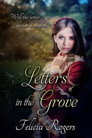 Letters in the Grove ebook by Felicia Rogers