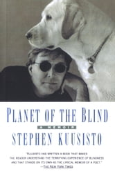 Planet of the Blind ebook by Stephen Kuusisto