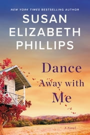 Dance Away with Me - A Novel ebook by Susan Elizabeth Phillips