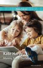 Mummy, Nurse...Duchess? ebook by Kate Hardy