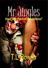 Mr Jingles - A Horror Novel ebook by Lorraine Kennedy,T.L Bowns