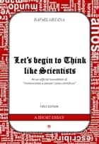 Let's begin to Think like Scientists ebook by Rafael Medina