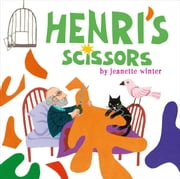 Henri's Scissors - with audio recording ebook by Jeanette Winter,Jeanette Winter