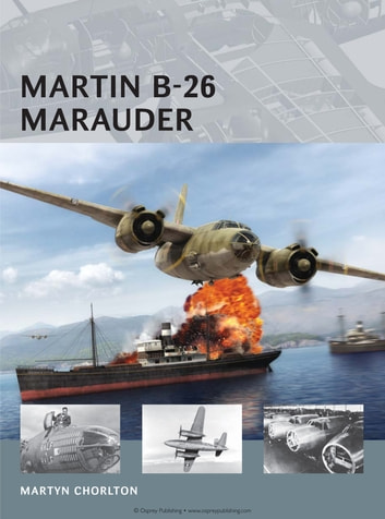 Martin B-26 Marauder ebook by Martyn Chorlton