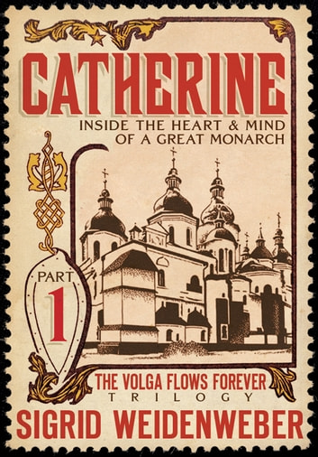 Catherine - Inside the Heart and Mind of a Great Monarch ebook by Sigrid Weidenweber