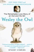 Wesley the Owl ebook by Stacey O'Brien