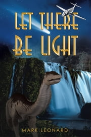 Let There Be Light ebook by Mark Leonard