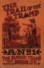 The Trail of the Tramp ebook by A-No. 1