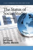 The Status of Social Studies ebook by Jeff Passe,Paul G. Fitchett