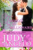 Tamed by the Billionaire - Billionaire Romantic Comedy eBook par Judy Angelo