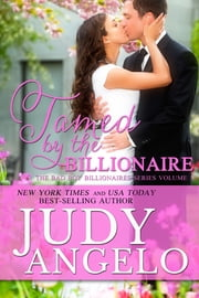 Tamed by the Billionaire - Billionaire Romantic Comedy ebook by Judy Angelo