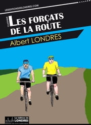 Les forçats de la route ebook by Albert Londres