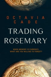 Trading Rosemary ebook by Octavia Cade