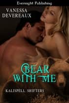 Bear With Me ebook by Vanessa Devereaux