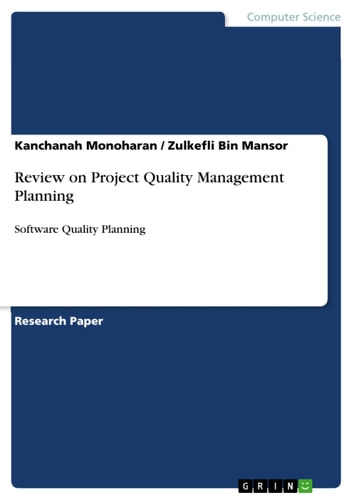 Review on Project Quality Management Planning - Software Quality Planning ebook by Kanchanah Monoharan,Zulkefli Bin Mansor