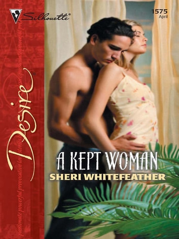 A Kept Woman ebook by Sheri WhiteFeather