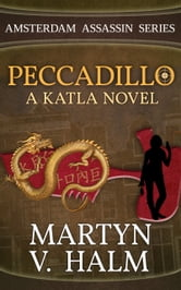 Peccadillo - A Katla Novel ebook by Martyn V. Halm
