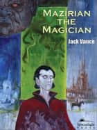 Mazirian the Magician ebook by Jack Vance