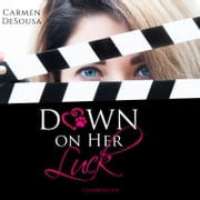 Down on Her Luck - Alaina's Story audiobook by Carmen DeSousa