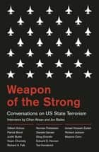 Weapon of the Strong - Conversations on US State Terrorism ebook by Jon Bailes, Cihan Aksan