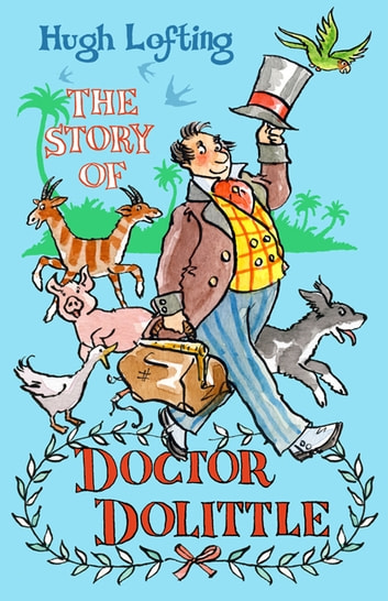 The Story of Dr Dolittle ebook by Hugh Lofting