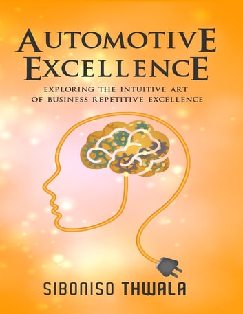 Automotive Excellence ebook by Siboniso Thwala