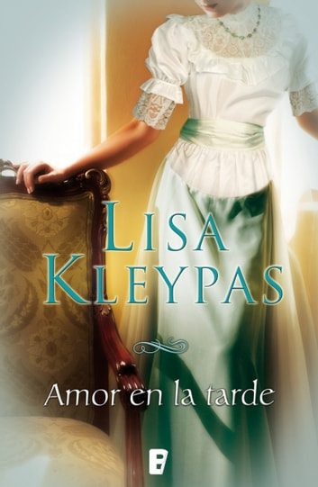 Amor en la tarde (Serie Hathaways 5) - SERIE HATTAWAYS eBook by Lisa Kleypas