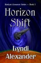 Horizon Shift ebook by Lyndi Alexander