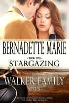 Stargazing ebook by Bernadette Marie