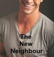 The New Neighbour ebook by Karla M.V.