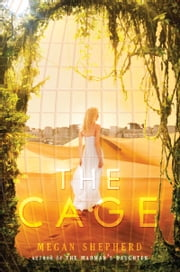 The Cage ebook by Megan Shepherd