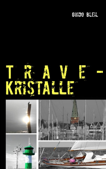 Trave-Kristalle ebook by Guido Bleil