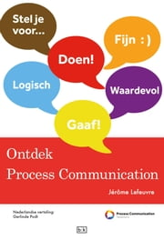 Ontdek process communication ebook by Jérôme Lefeuvre, Gerlinde Podt