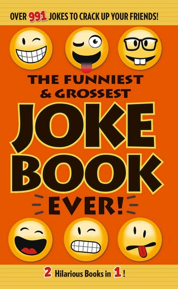 The Funniest & Grossest Joke Book Ever! eBook by