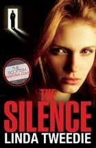 The Silence ebook by Linda Tweedie