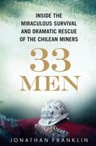33 Men ebook by Jonathan Franklin