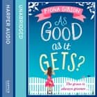 As Good As It Gets? audiobook by Fiona Gibson