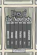 Lives of the Novelists ebook by Carl Rollyson