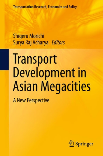 Transport Development in Asian Megacities - A New Perspective ebook by