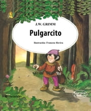 Pulgarcito ebook by Jacob und Wilhelm Grimm,Francesc Rovira