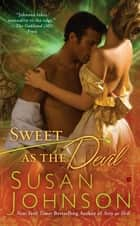 Sweet as the Devil ebook by Susan Johnson