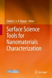 Surface Science Tools for Nanomaterials Characterization ebook by Challa S.S.R. Kumar